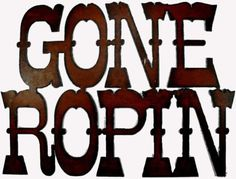 Western Decor Rustic Metal Sign Gone Ropin Lasso Rodeo Cowboy Team Roping