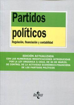 PARTIDOS políticos : regulación, financiación y contabilidad.. -- Madrid : Tecnos, 2015.