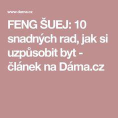 FENG ŠUEJ: 10 snadných rad, jak si uzpůsobit byt - článek na Dáma.cz