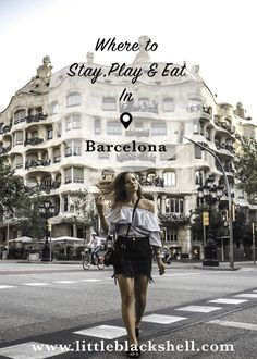 Where to Stay, Play, and Eat in Barcelona, Spain - The best place to start planning your trip to Barcelona! | Check out www.littleblackshell.com for more LOCAL Barcelona recommendations including brunch spots, vegan cafes, and instagrammable spots! IG: @littleblackshell