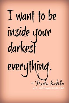 Frida Kahlo Love Quotes Adorable Frida Kahlo Quote I'd Like To Give You Everything You Never Had B
