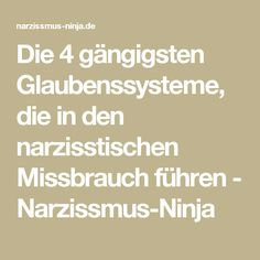 Die 4 gängigsten Glaubenssysteme, die in den narzisstischen Missbrauch führen - Narzissmus-Ninja