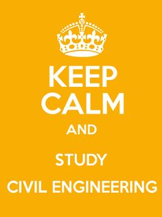 #keepcalm and #study #civil #engineering