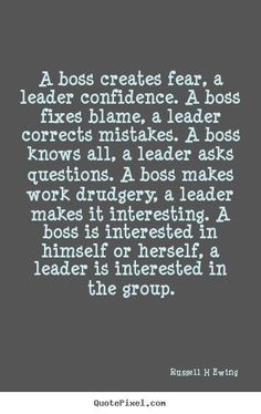 Work can be a pleasant, enthusiastic place to be if the leadership brings out the best in the team: 105 Relax and Succeed - A boss creates fear