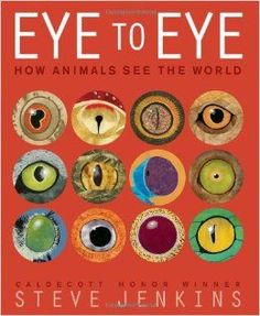 In his latest eye-popping work of picture book nonfiction, the Caldecott Honor-winning author-illustrator Steve Jenkins explains how for most animals, eyes are the most important source of information about the world in a biological sense. Best Science Books, Steve Jenkins, Trade Books, Summer Reading Lists, It Goes On, Nonfiction Books, Book Lists, Art Lessons, Childrens Books