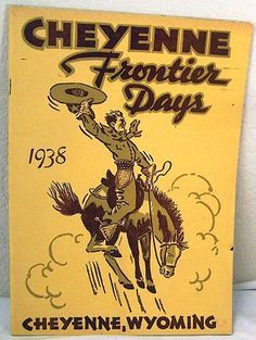Cheyenne Frontier Days is 10 days of authentic western fun Western Signs, Western Art, Cowboy Art, Cowboy And Cowgirl, Cheyenne Frontier Days, Cheyenne Wyoming, Rodeo Events, Vintage Cowgirl, Charro