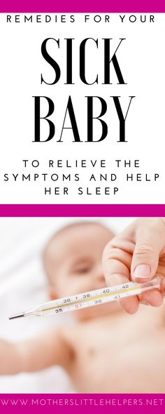 Is your baby sick for the first time?  These tips and remedies will help you alleviate your baby's cold symptoms.  | Home Remedies | Baby with Fever | Natural Remedies | Parenting | Parenting Tips & Tricks |Is your baby's nose stuffed up and you don't know what to do?  Here are some ways to relieve fever and congestion so your baby can sleep and get well soon.