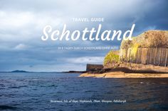 Travel Guide Schottland: Oban und die drei magischen Inseln – Apricots & Lemons Glasgow, Edinburgh, Inverness, Highlands, Travel Guide, Small Island, Travel Scrapbook, Day Trips, Islands