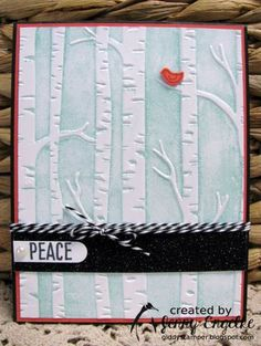 handcrafted card featuring the birch trees from embossing folder texture ... luv the light blue inking that makes the trees look more dimensional ... cute little red bird catches the eye ... like the sentiment design ... Stampin' Up!