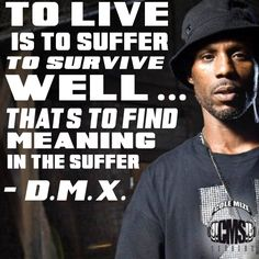 """""""To live is to suffer. To survive, well. that's to find meaning in the suffer"""" -DMX Tupac Quotes, Rapper Quotes, Movie Quotes, True Quotes, Storm Quotes, Diva Quotes, Meaningful Pictures, Lyrics To Live By, Positive Quotes For Life"""