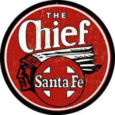 The Chief Santa Fe Railroad Sign Round 14 -