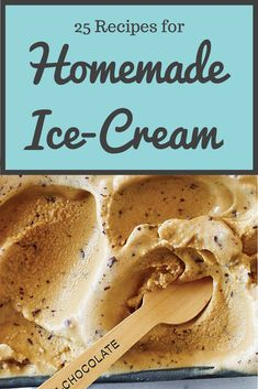 Churn up one of these new and improved homemade ice-cream recipes at your next party!