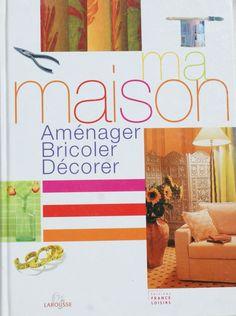 Ma maison  aménager, bricoler, décorer éd France Loisirs, comme neuf Comme, Ebay, Home Decor, Home, Decoration Home, Room Decor, Interior Decorating