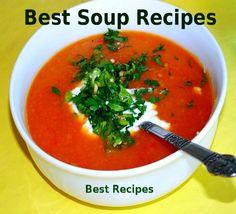 Best Soup Recipes (Healthy Soup Recipes Cookbook) - http://www.cheaptohome.co.uk/best-soup-recipes-healthy-soup-recipes-cookbook/