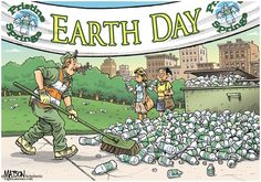 """Earth Day Cleanup ***  """"Don't Pay For Gasoline Any Longer! => http://patriotproducts.org/go/Electricity4gas/  ***  Posted on April 22, 2014, 11:30 pm from http://www.cagle.com/2014/04/earth-day-cleanup/"""