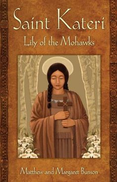 Blog: St. Kateri Tekakwitha, a Model for Our Times