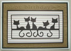B128 Hand made Birthday card using Penny Black Feline die