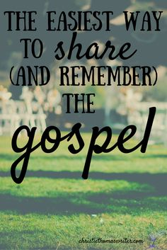 The easiest way to share (and remember) the gospel via @cthomaswriter