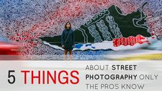 5 Things About Street Photography Only The Pros Know