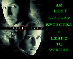 The 10 best X-Files episodes, according to me! Includes links to stream on Netflix. Which episode is your favorite? #StreamTeam
