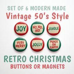 Christmas Sayings- Christmas Buttons 1 inch or Christmas Magnets