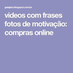 videos com frases fotos de motivação: compras online