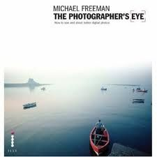 Michael Freeman The Photographer's Eye - 5 Books for Photography Enthusiasts
