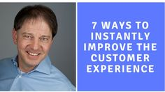 7 Ways to Instantly Improve the Customer Experience Customer Experience, Social Media Marketing, Improve Yourself, Content, Videos
