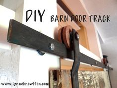 Best DIY blog post of the year. A free tutorial for barn door hardware.  A must read.http://www.lynneknowlton.com/diy-door-track-hardware-its-dbomb-dot-com/