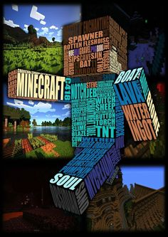 This is an image of a poster for Minecraft, I chose this image because I love that the letter that forms the colours of Steve are actually words associated with Minecraft.