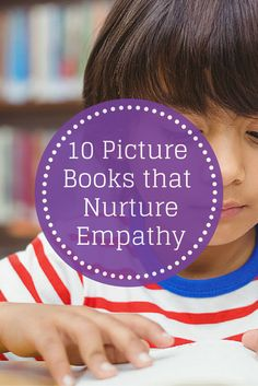 10 Picture Books that Nurture Empathy - Pinned by Therapy Source, Inc. - txsource.net