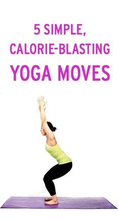 5 simple, but calorie blasting, yoga moves--get a great at-home workout :)