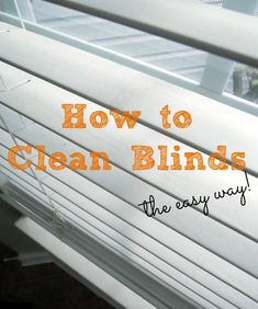 How to Clean Blinds - the easy way
