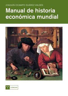 Manual de historia económica mundial / Joaquín Ocampo Suárez-Valdés. Trea, 2011