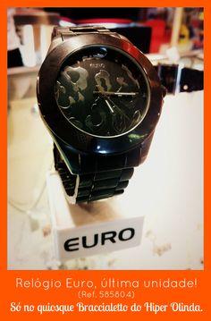 Última unidade desse relógio EURO, só no quiosque Braccialetto no Hiper Olinda.