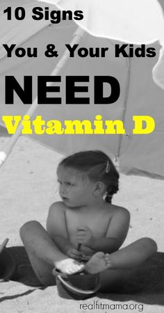 10 Signs you & your kids NEED more Vitamin D | realfitmama.org