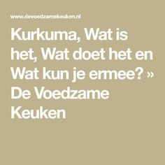 Kurkuma, Wat is het, Wat doet het en Wat kun je ermee? » De Voedzame Keuken