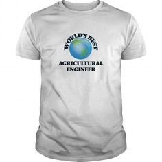 World's Best Agricultural Engineer T Shirts, Hoodies, Sweatshirts. CHECK PRICE ==► https://www.sunfrog.com/Jobs/Worlds-Best-Agricultural-Engineer-White-Guys.html?41382