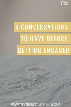 Millennials, 5 Conversations To Have Before Getting Engaged. Don't rush into things and tackle important topics like wedding planning, kids, religion, money, and more - The Confused Millennial