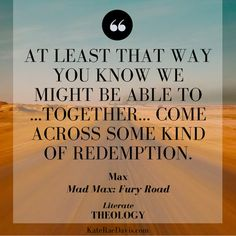 LITERATE THEOLOGY on redemption in Mad Max