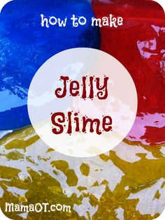 How to Make Jelly Slime for Sensory Play by Mama OT -- For more sensory related pins, visit the SPD Blogger Network boards here: @SPDBN