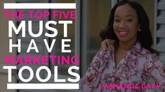 LaShanda Gary | 5 Must Have Marketing Tools for Every Business