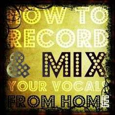 Article via Music Clout - Recording Vocals Professionally in a Home Studio
