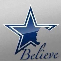 I BELIEVE! GO DALLAS COWBOYS!