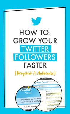 How to Grow Your Twitter Followers Faster