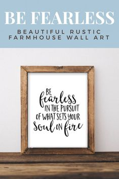 Printable Art Motivational Art Inspirational Printable Quote Art black and white Be fearless in the pursuit of what sets your soul on fire. #etsy #wallart #affiliate #inspirational