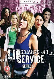 Lip Service Poster  Lives, loves & lusts of Lipstick Lesbians in Scotland. Creator: Harriet Braun Stars: Fiona Button, Heather Peace, James Anthony Pearson