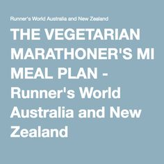 THE VEGETARIAN MARATHONER'S MEAL PLAN - Runner's World Australia and New Zealand