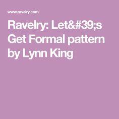 Ravelry: Let's Get Formal pattern by Lynn King