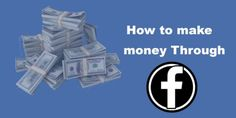 How to Make Money from Facebook | The Blogger Guide